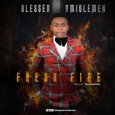 Blessed Amiolemen – Fresh Fire
