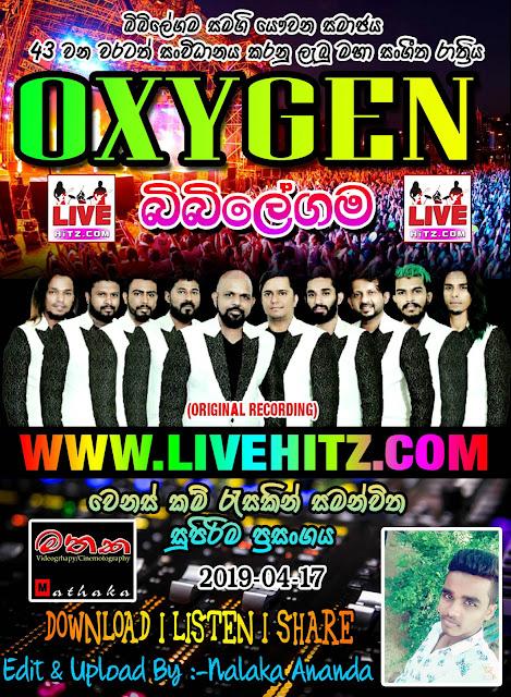 OXYGEN LIVE IN BIBILEGAMA 2019-04-17