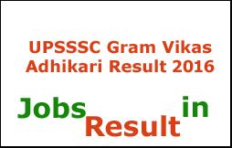 UPSSSC Gram Vikas Adhikari Result 2016