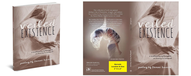 Veiled Existence by Denae Turner