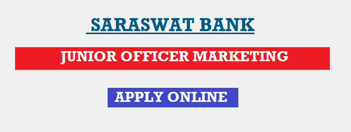 Saraswat Bank Recruitment  2018 | 300 Junior Officer Marketing Posts | Apply Online