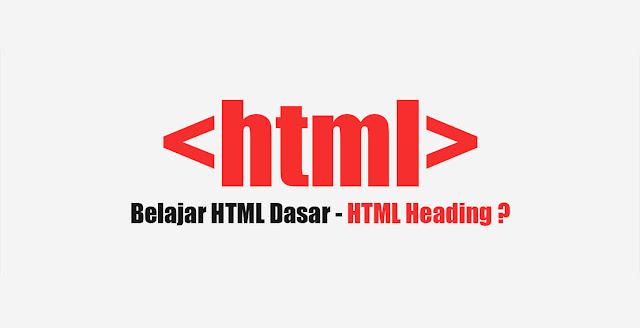Belajar HTML heading untuk Pemula