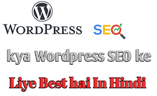 Kya Wordpress SEO ke liye Best
