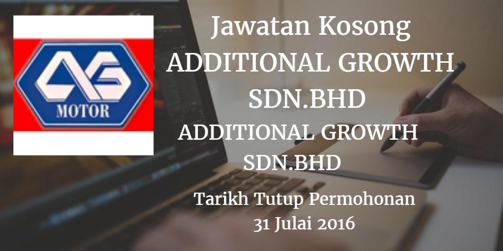 Jawatan Kosong ADDITIONAL GROWTH SDN.BHD 31 Julai 2016