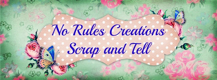No Rules Creations Scrap and Tell Facebook Group