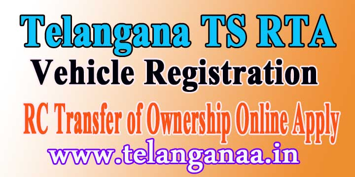 Telangana TS RTA Vehicle Registration RC Transfer of Ownership Online Apply