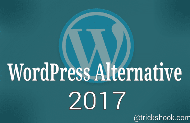 Best Alternative to WordPress 2017