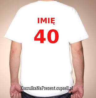 Koszulka na 40 urodziny z imieniem
