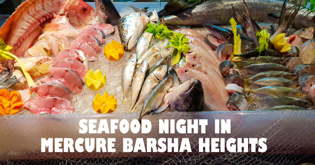 Seafood Night in Mercure Hotel Dubai