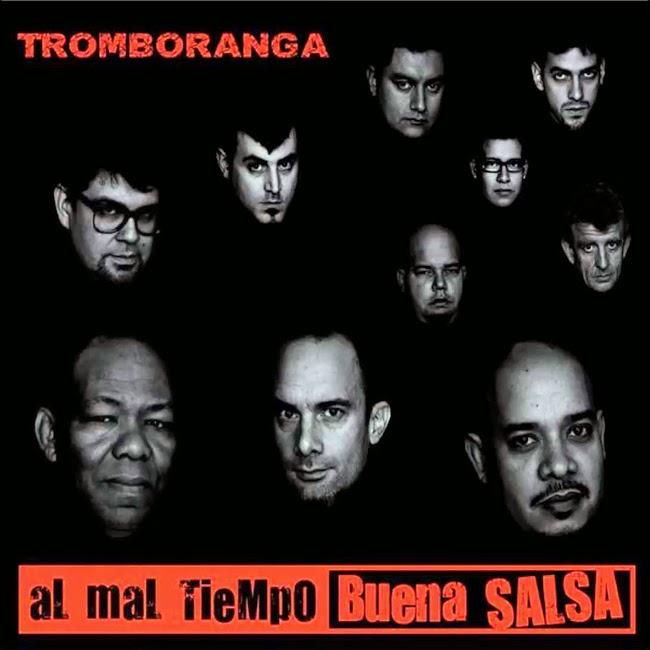 AL MAL TIEMPO BUENA SALSA - TROMBORANGA (2013)