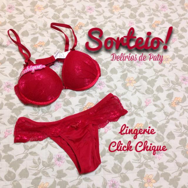Delírios de Paty  Sorteio da Lingerie Click Chique 50259f3e458