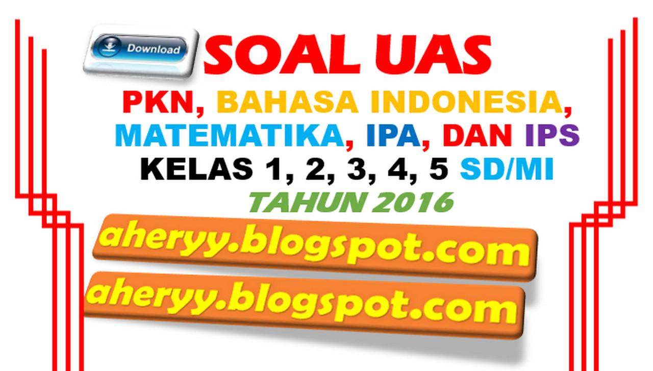 Download Soal Uas Sd Mi Kelas 1 2 3 4 Dan 5 Tahun 2016 Wawasan Pendidikan Nusantara