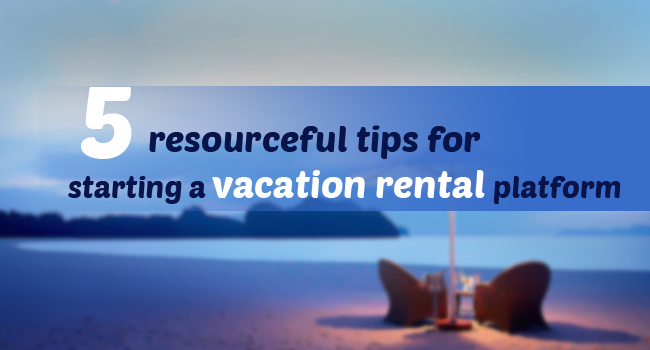 Vacation rental platform tips