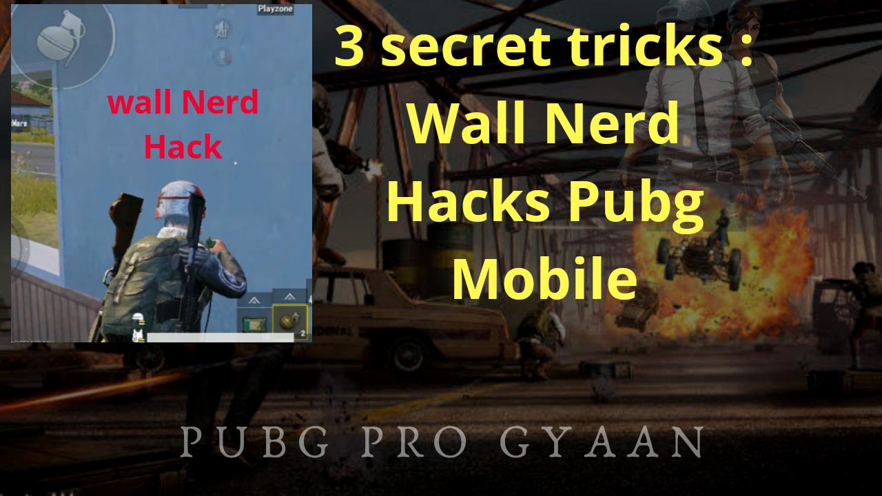 3 Pubg Mobile Secret Tricks : Wall Nerd Hacks