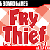 Fry Thief Kickstarter Preview