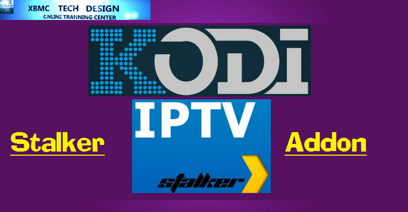 Download StalkerTv Addon IPTV for Live Tv Download StalkerTv Addon IPTV For IPTV-Kodi-XBMC