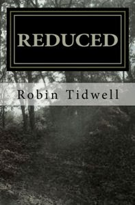 Reduced, by Robin Tidwell