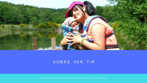 O texto fala sobre ser tia e todas as responsabilidades que implicam essa tarefa