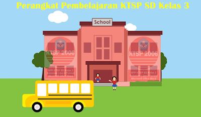 Perangkat Pembelajaran KTSP SD Kelas 3 Super Lengkap 2018