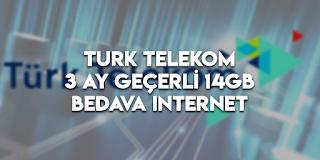 TurkTelekom 'dan Toplam 14GB BEDAVA İNTERNET !