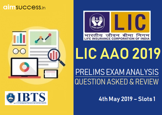 LIC AAO Prelims Exam Analysis & Questions Asked 4th May 2019 – Slots 1