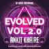 Evolved Vol 2.0 - AnkiT KhairE 2015
