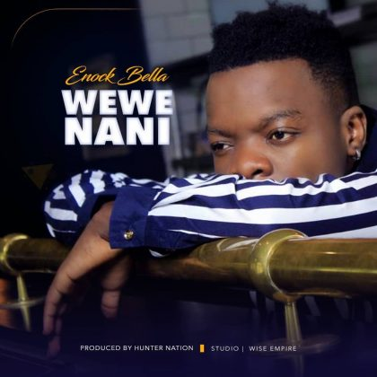 Download Mp3 | Enock Bella - Wewe Nani