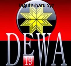Lagu Terbaru Dewa19 mp3 Full Album Lengkap