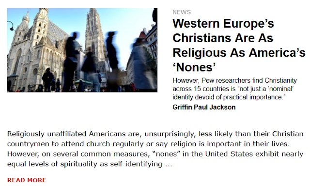 https://www.christianitytoday.com/news/2018/may/pew-western-europe-christians-religious-practice-us-nones.html?utm_source=ctdirect-html&utm_medium=Newsletter&utm_term=10046067&utm_content=585662691&utm_campaign=email