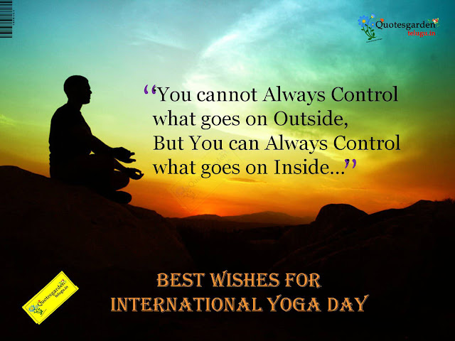 Best wishes on International yoga Day - Importance of Yoga - Yoga and life quotes - quotes about yoga