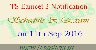 Telangana State Eamcet 3 Schedule,Exam Date on 11th September 2016