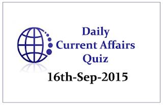 Current Affairs Quiz- 16th September 2015