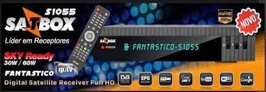 SATBOX FANTASTICO S1055 HD NOVA ATUALIZAÇÃO - V 3.20 - 17/04/2015