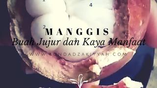 Manggis, Buah yang Jujur dan Kaya Manfaat