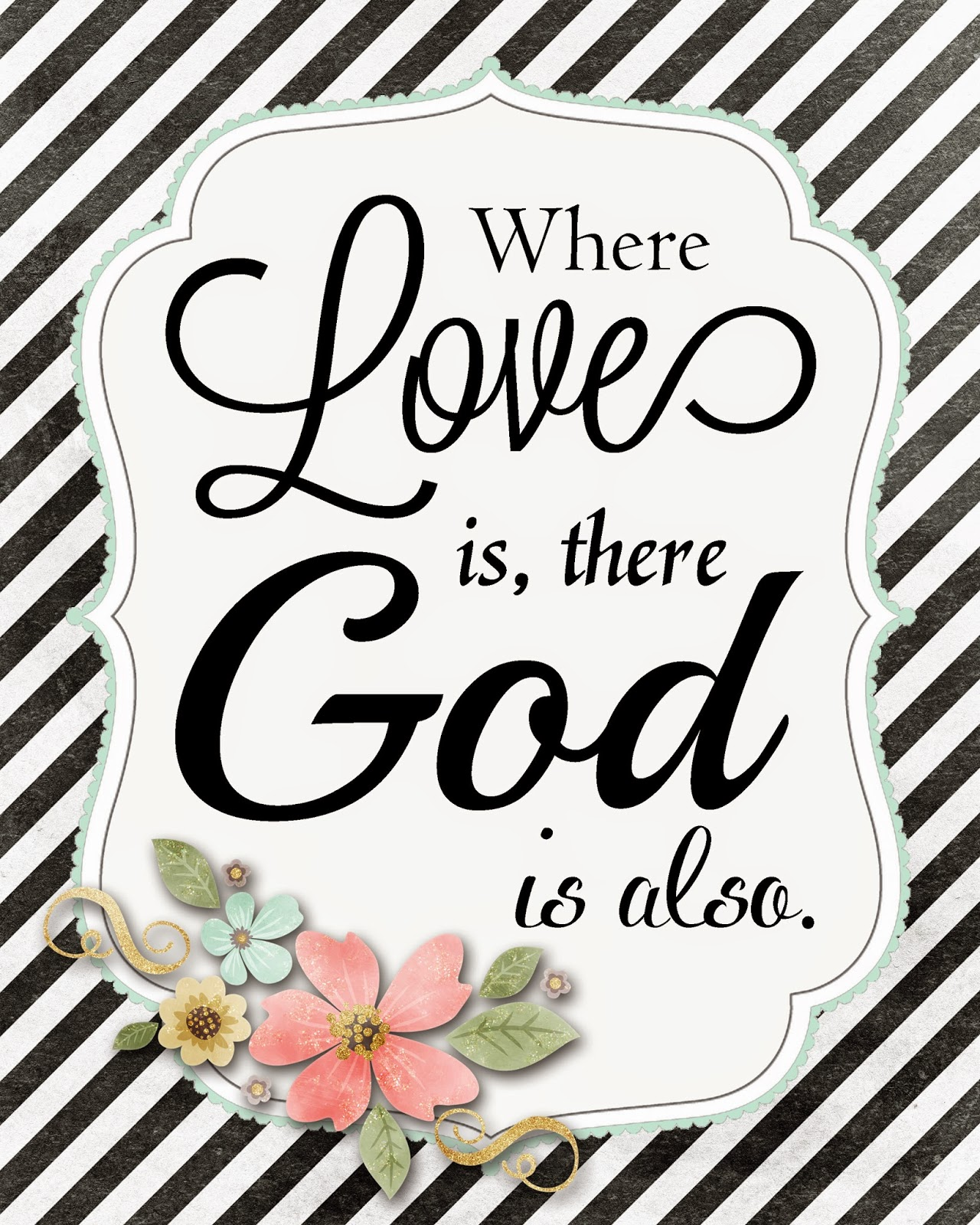 God Is Love: A Pocket Full Of LDS Prints: Where Love Is, There God Is