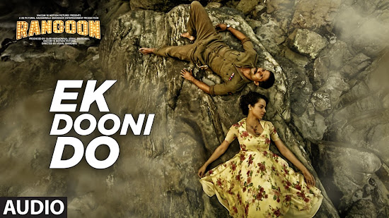 Ek Dooni Do - Rangoon (2017)