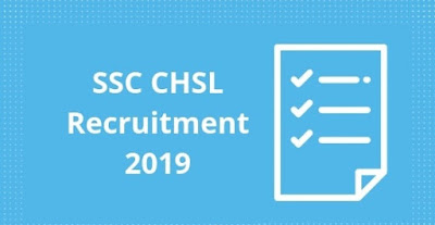SSC CHSL 10+2 Recruitment 2019 Last Date 05-04-2019