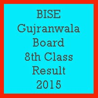 8th class Result 2017 BISE Gujranwala Board