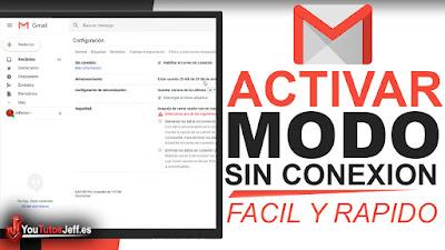 como activar modo sin conexion, modo sin conexion, activar sin conexion, gmail, trucos gmail, gmail 2018