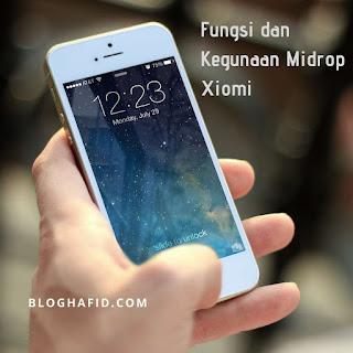 Fungsi dan Kegunaan MiDrop Xiomi