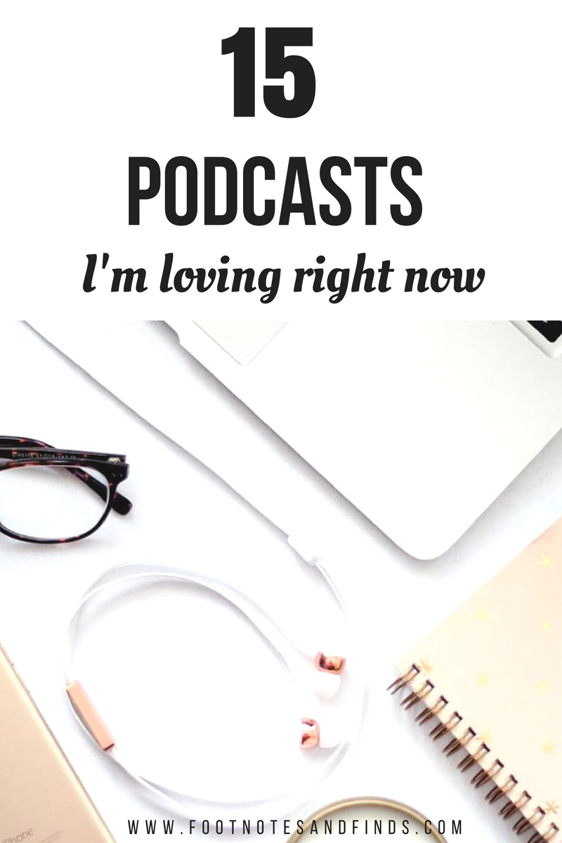 15 podcasts i'm loving right now