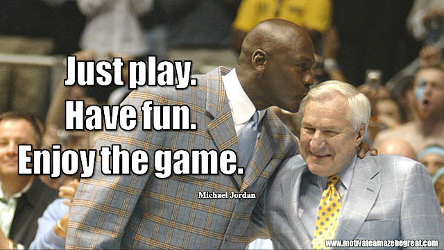 "23 Michael Jordan Inspirational Quotes About Life:""Just play. Have fun. Enjoy the game."" Quote about having fun, love for the game, success mindset and life lessons."