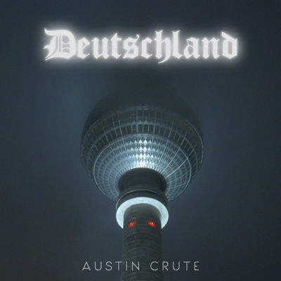 Austin Crute - Deutschland (EP) - Album Download, Itunes Cover, Official Cover, Album CD Cover Art, Tracklist