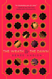 The Wrath and the Dawn - Renée Ahdieh