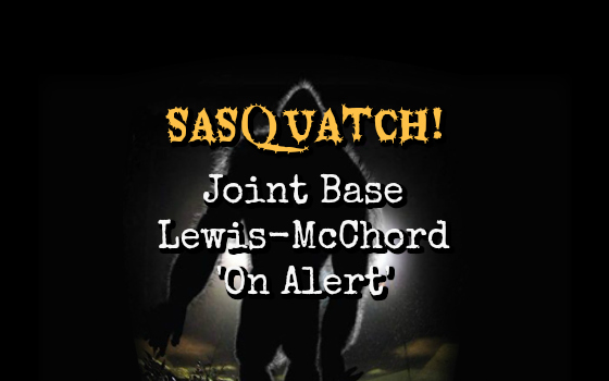 Sasquatch! Joint Base Lewis-McChord 'On Alert'