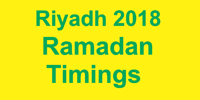 Riyadh 2018 Ramadan Timings KSA