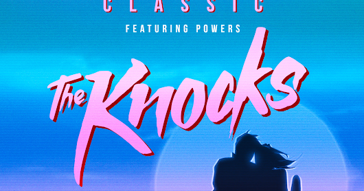 This Moving Picture: The Knocks - Classic (Sunset Version)