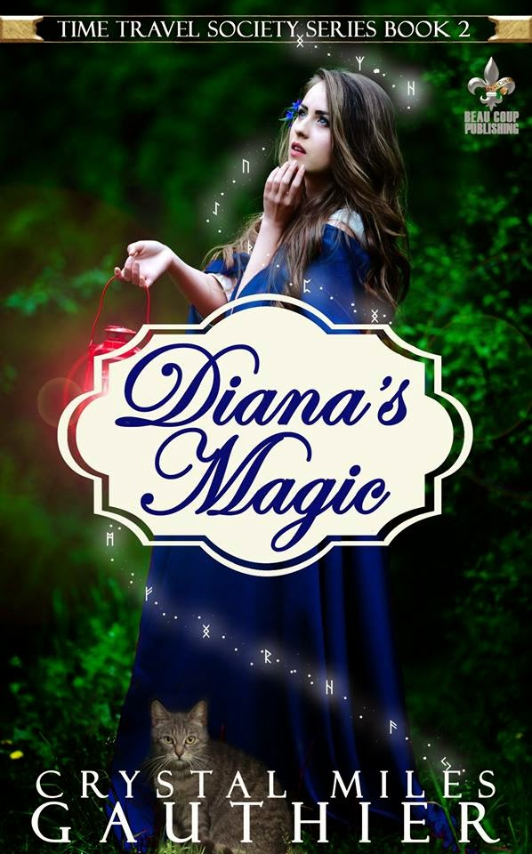 http://www.amazon.com/Dianas-Magic-Time-Travel-Society-ebook/dp/B00QEPJBIM/