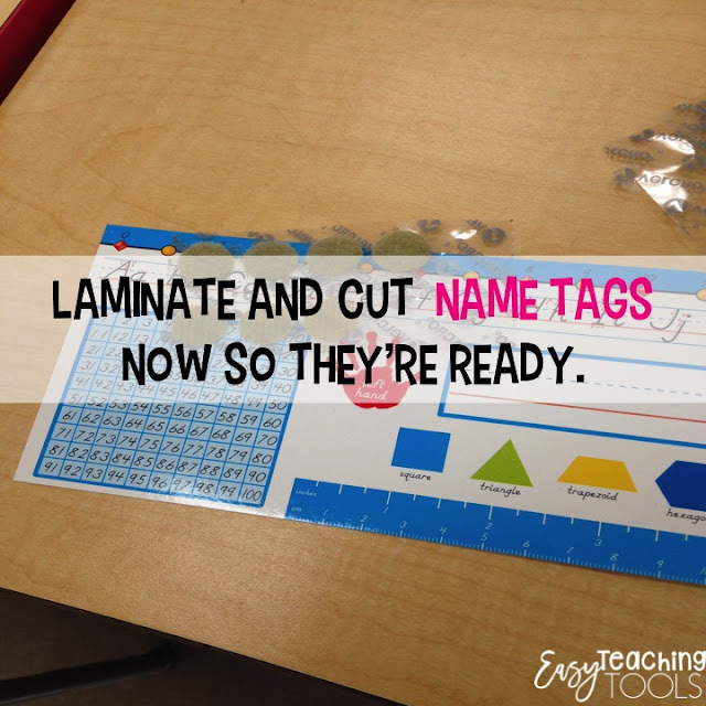 So...I use the school laminator and laminate next year's name tags to get ahead.  But what about their names you ask?