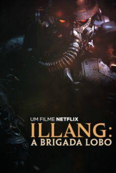Illang: A Brigada Lobo Torrent – WEB-DL 720p/1080p Dual Áudio